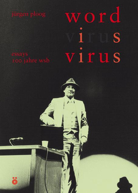 Jetzt erhältlich: Jürgen Ploog: «Word is Virus». Essays zu 100 Jahren William S. Burroughs
